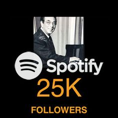 Ernesto Cortazar reaches 25,000 Followers on Spotify Piano Music, Sheet Music, Online Music Stores, Spotify Playlist, Love Him, Are You The One, First Love, How To Become