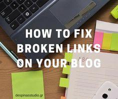 Πώς ελέγχω και διορθώνω τα σπασμένα links στο ιστολόγιό μου; by Despinas Studio