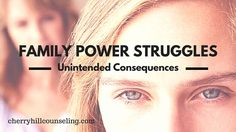 Family Power Struggles: Unintended Consequences
