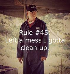 Gibbs' Rule #45. Left a mess I gotta clean up. Season 7, Episode 24
