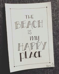 The beach really is my happy place!   bestel deze of een van mijn andere zelfgemaakte kaartjes op www.doralijn.jouwweb.nl . . . #doralijn #dutchlettering #letterart #lettering #modernlettering #handletteren #letters #handlettering #handlettered #handgeschreven #handdrawn #handwritten #creativelettering #creativewriting #creatief #typography #typografie #moderncalligraphy #handmadefont #handgemaakt #sketch #doodle #draw #tekening #illustrator #illustration #typespire #dailytype #quote #beach