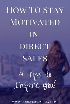 Are you a direct seller looking for inspiration and ways to stay motivated? Read 4 tips on the best ways to stay motivated in direct sales via @owlandforever