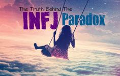 "The Truth Behind the INFJ Paradox: ""An INFJ may cut off from someone that they love very deeply, this is something referred as the INFJ Door Slam. They remove someone from their lives that they love, simply because they care far too much. This appears as a contradiction to others, but makes complete sense to the INFJ. When someone is continuously harming the INFJ or themselves, this can sometimes be too much for the INFJ to bare."""