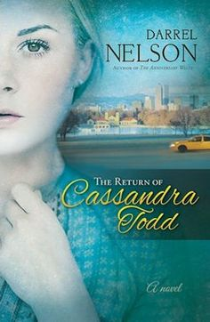 For Him and My Family: The Return of Cassandra Todd by Darrel Nelson -Review CFBA