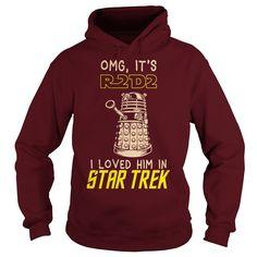 OMG It's R2D2 I Loved Him In Star Trek hoodie