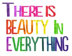 There is Beauty in Everything Printable