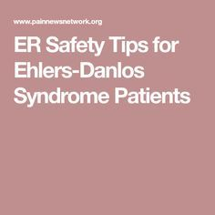 ER Safety Tips for Ehlers-Danlos Syndrome Patients
