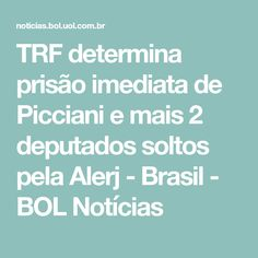 TRF determina prisão imediata de Picciani e mais 2 deputados soltos pela Alerj - Brasil - BOL Notícias