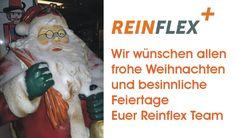 Sehr geehrte Kunden wir wünschen Ihnen besinnliche Feiertage, bedanken uns für die gute Zusammenarbeit und freuen uns auf das Jahr 2013. Wir sind ab dem 3. Januar wieder für Sie im Einsatz, für dringende Notfälle schreiben Sie uns bitte eine Mail an info@reinflex.de.    Ihr Andras Bischof  www.reinflex.de