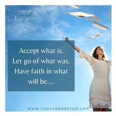 Accept what is.. Let go of what was.. Have faith in what will be.. Divorce Process, Have Faith, Letting Go, Angel, Let It Be, Life, Angels, Move Forward, Giving Up