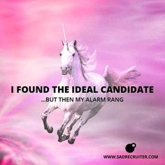 I found the ideal candidate ... #recruiting #recruiter