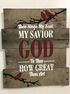 """Rustic home decor/ wall decor/ Pallet Sign/ wood sign """"Then Sings My Soul My Savior God To Thee How Great Thou Art"""" Pallet Crafts, Pallet Art, Diy Pallet Projects, Pallet Signs, Wood Crafts, Wood Projects, Pallet Ideas, Diy Crafts, Pallet Furniture And Decor"""