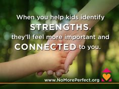 Connect with your kids #NoMorePerfect #Strengths #Triumphs