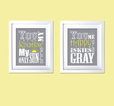 You Are My Sunshine and You Make Me Happy set of 2 prints Baby Shower gift nursery wall prints grey yellow 8x10