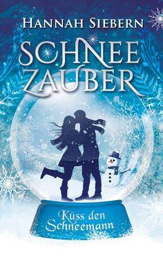 Hannah Siebern - Schneezauber - Küss den Schneemann