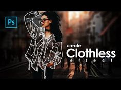 How to Create Clothless Effect / Invisible Jacket in Photoshop - Photoshop Tutorials - YouTube