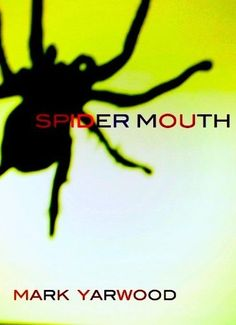 Spider Mouth (The 1st Edmonton Police Station Thriller) by Mark Yarwood. $2.95. Publisher: Biscuit Books; 1 edition (May 31, 2011). Author: Mark Yarwood. 382 pages