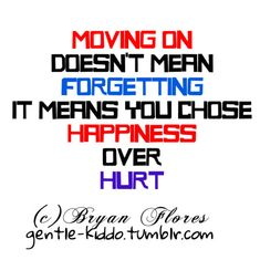 choose happiness, let go, like, love, move on