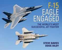 F-15 Eagle Engaged: The world's most successful jet fighter (General Aviation) by Steve Davies http://www.amazon.com/dp/1846031699/ref=cm_sw_r_pi_dp_VxyRub09X2EKD
