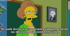 I couldn't sleep last night because I was regretting decisions I have made in my life. The Simpsons. Simpsons Frases, Simpsons Quotes, The Simpsons, All I Ever Wanted, Great Tv Shows, My Mood, Reaction Pictures, Best Tv, Edna Krabappel