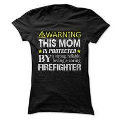 (Deal of Summer) This Mom Is Protected By a Firefighter Discount 20% Hoodies Tee Shirts