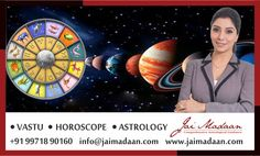 Consult renowned #Astrologer #JaiMadaan for any Predictions, #Jyotish and #Astrology solutions or #Horoscope Analysis. Phone 9971890160 Email info@jaimadaan.com