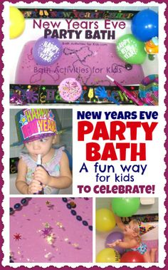 What a great idea! for birthdays too, would be very sweet.   Bath Activities for Kids: New Years Eve Bath