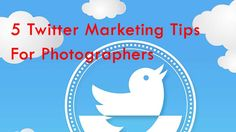 Five Twitter Marketing Tips for Photographers  http://www.photoproseo.com/five-twitter-marketing-tips-for-photographers/