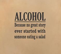 Alcohol - Great Story wall decal - Arise Decals funny quote lol