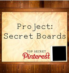 Pretty sad when you have to make secret boards because of nosey people who obviously don't have a life!!! :)...To all u creepers out there!! Pinterest is MY fun hobby,,,NOT for u creepers! Have a baby, get a boyfriend, get a friend, volunteer your time, just stay off of my PINTEREST!....... VERY WELL SAID!