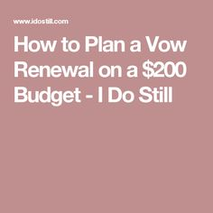 How to Plan a Vow Renewal on a $200 Budget - I Do Still