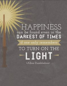 Harry Potter quote. #happiness #inspirational #albusdumbledore