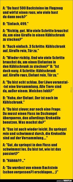 """A: """"Du hast 500 Backsteine im Flugzeug und wirfst einen."""" A: """"You have 500 bricks on the plane and throw one . Really Funny, Funny Cute, Funny Jokes, Hilarious, Funny Photos, Just Love, I Laughed, Clever, Comedy"""