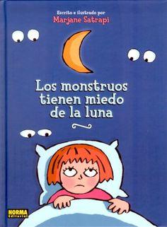 "Marjane Satrapi. ""Los monstruos tienen miedo de la luna"". Editorial Norma (2 a 5 años) Best Children Books, Childrens Books, Reading Activities, Book Lists, Nonfiction, Read More, Spanish, Education, The Guardian"