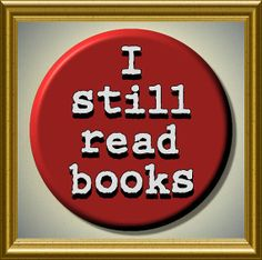 """I STILL READ BOOKS Reading quote Red 2.25"""" large Round Fridge Magnet"""