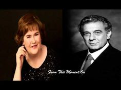 Susan Boyle & Placido Domingo - From This Moment On. Sound Of Music, Music Sing, Famous Singers, Pop Singers, Alphaville Forever Young, Placido Domingo, Jackie Evancho, Donny Osmond, Romantic Songs