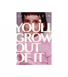You'll Grow Out of It by Jessi Klein: If you like Inside Amy Schumer, you'll love this relentlessly funny book authored by the show's head writer and executive producer. Take a tour of Jessi Klein's journey to adulthood and beyond.