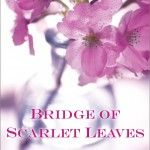 "Bridge of Scarlet Leaves by Kristina McMorris - Award-winning author of ""Letters From Home"" Used Books, Great Books, Books To Read, My Books, Letters From Home, Reading Groups, Book Nooks, Historical Fiction, So Little Time"