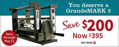 GrandeMARK 2 Die Cutting Machine on Sale through May 11, 2015. This machine does it all!
