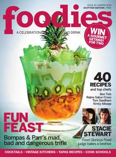 Foodies Magazine March 2013  Published by The Media Company Publications.  Sue Hitchen, Angela McKean, Caroline Whitham, Malcolm Irving, Lucy Wormell Foley, Lisa Chanos, Amy McGoldrick, Charis Stewart, and Rebecca Bain.