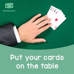 Idiom of the day: Put your cards on the table. Meaning: To tell honestly what you think or what you plan to do. #idiom #idioms #english #learnenglish
