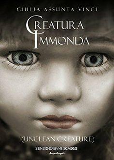 "Le magique gouffre noir de Julie:  ""Creatura Immonda""diGiulia Assunta Vinci  Giulia ..."