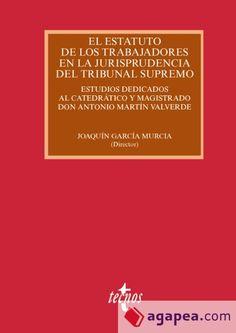 El estatuto de los trabajadores en la jurisprudencia del Tribunal Supremo : estudios dedicados al catedrático y magistrado don Antonio Martín Valverde.    Tecnos, 2015