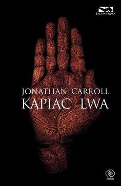 J. Carroll - Kąpiąc lwa