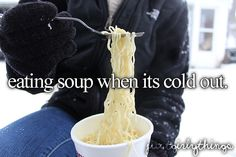 Please, I eat soup whenever I feel like it! <3