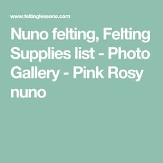 Nuno felting, Felting Supplies list - Photo Gallery - Pink Rosy nuno