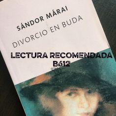 #LecturaRecomendadaB612 «Divorcio en Buda» de Sándor Márai #Literatura #Novela #Libros #Lectura #Leer #LeeSiempre #CelebraciónDíadelLibro