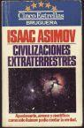 En este libro Isaac Asimov trataba de calcular cuántas civilizaciones existirían en la galaxia con un grado de avance tecnológico similar al de la Tierra.