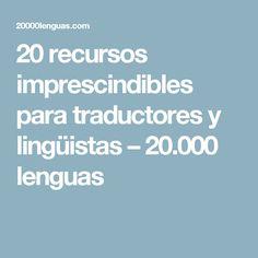 20 recursos imprescindibles para traductores y lingüistas – 20.000 lenguas