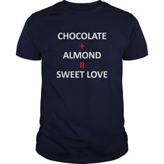 CHOCOLATE ALMOND SWEET LOVE - This is perfect shirt for you #Chocolate #Chocolateshirts #iloveChocolate # tshirts